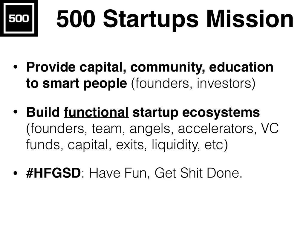 500 Startups Mission • Provide