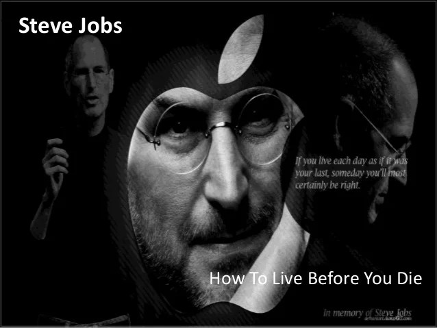 Steve jobs how to live before you die