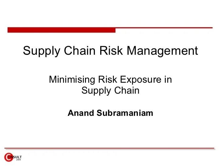 Supply chain risk management minimising exposure in anand subramaniam also rh slideshare