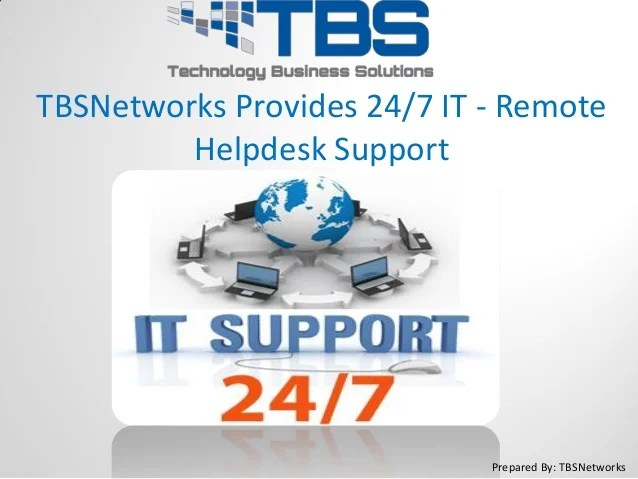 TBSNetworks Provides 247 IT  Remote Helpdesk Support