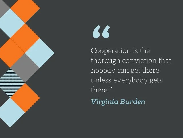 """""""Cooperation Is The Thorough Conviction"""