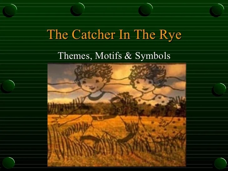 The Catcher In The Rye Themes Symbols Motifs