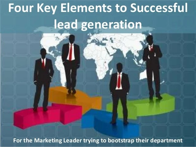 The 4 Key Elements To Successful Lead Generation