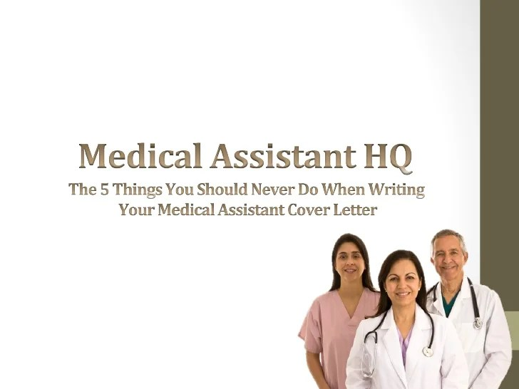 The 5 things you should never do when writing your medical assistant