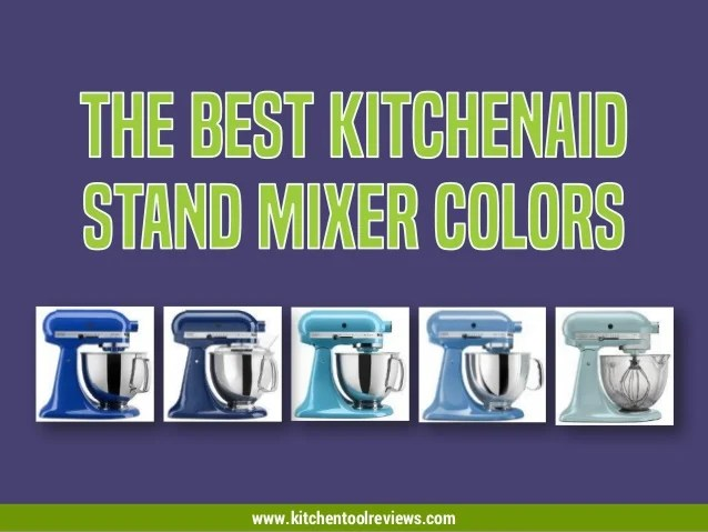 kitchen aid colors kohler faucet leaking the best mixer