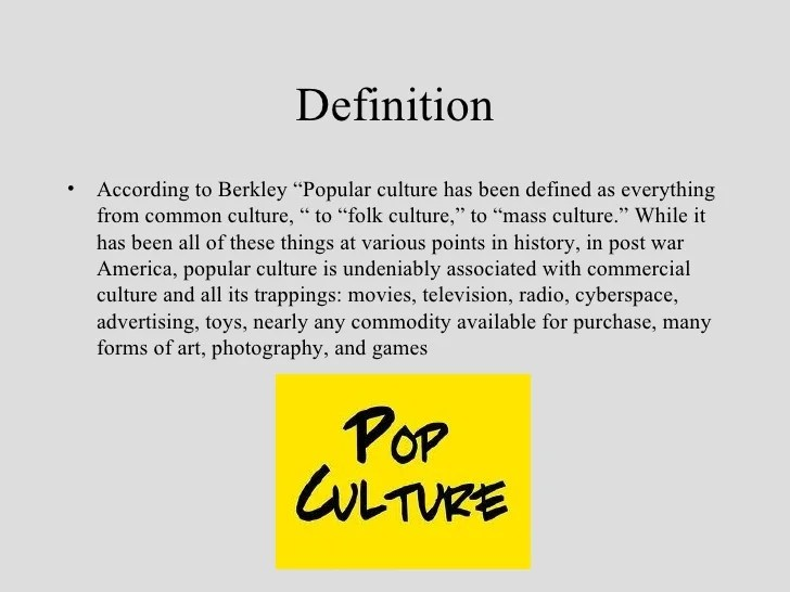The Effects Of Popular Culture
