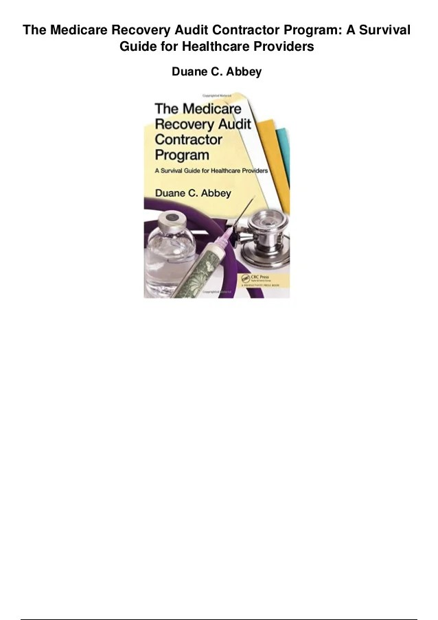 The medicare recovery audit contractor program a survival guide for h