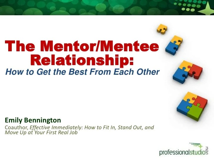 The Mentor / Mentee Relationship: How to Get the Best From ...