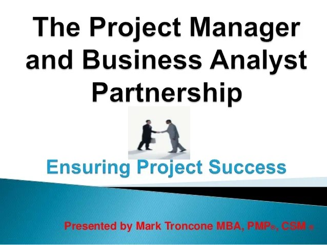 The Project Manager And Business Analyst Partnership Ensuring Proje