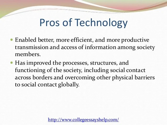 The pros and cons of technology on todays society