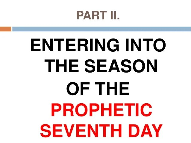 The Season Of The Prophetic Seventh Day (1