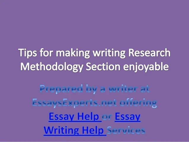 Essay Help Tips For Making Writing Research Methodology Section Enjo