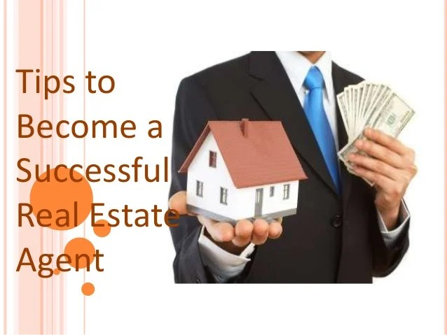 Tips To Become A Successful Real Estate Agent