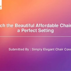 Simply Elegant Chair Covers And Linens Lounge Chairs Cheap Tips To Reach The Beautiful Affordable For A Perfect Set Setting Submitted By