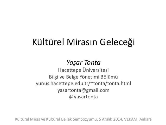 Tonta kültürel-mirasin-gelecegi-vekam-ankara-5-aralik-2014-sunum