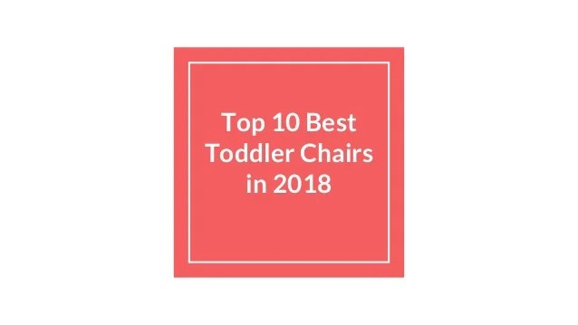 best toddler chair reclining chaise lounge indoor top 10 chairs in 2018 1 638 jpg cb 1522739606