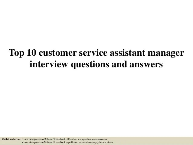 Top 10 customer service assistant manager interview questions and ans