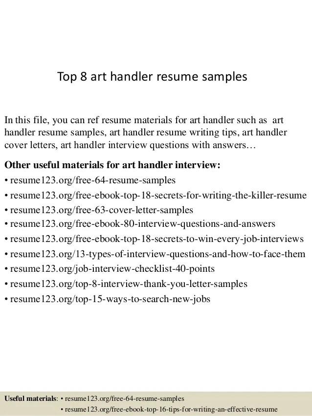 Top 8 Art Handler Resume Samples 1 638 ?cb=1433154125