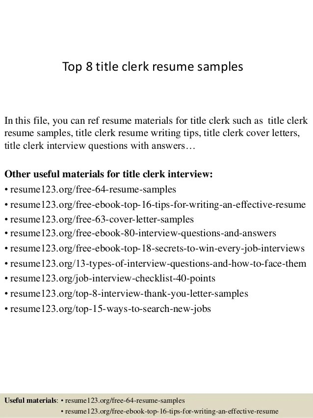 Top 8 Title Clerk Resume Samples
