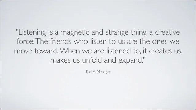 Quote on listening from Karl A Meninger