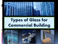 Types of Glass for Commercial Building