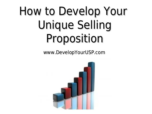 How To Develop Your Unique Selling Proposition