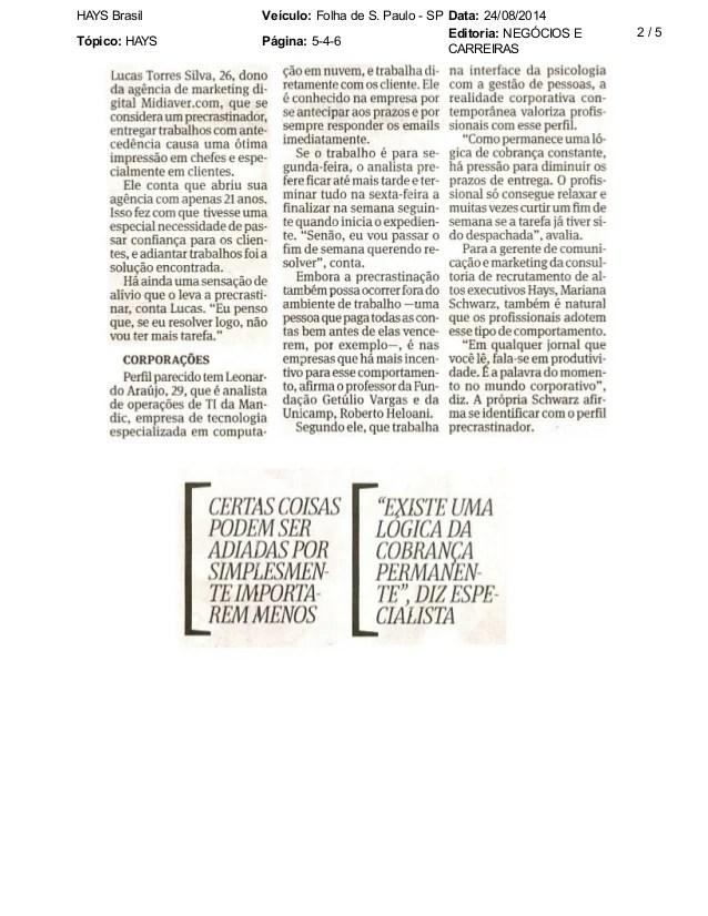 HAYS Brasil Veículo: Folha de S. Paulo - SP Data: 24/08/2014 Tópico: HAYS Página: 5-4-6 Editoria: NEGÓCIOS E CARREIRAS ...