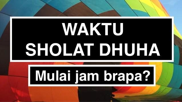 Waktu Sholat Dhuha Batas Waktu Sholat Dhuha Yang Baik