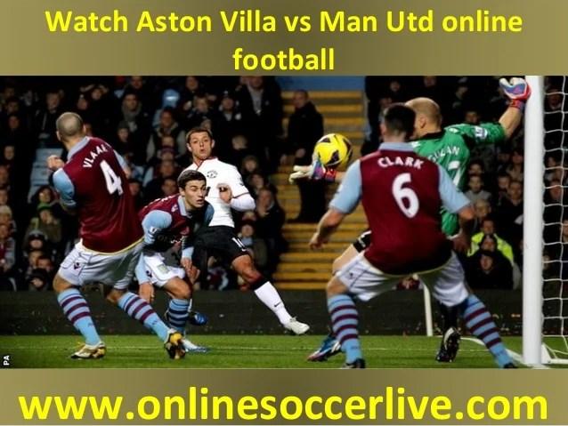 Watch Aston Villa Vs Man Utd Live Broadcast