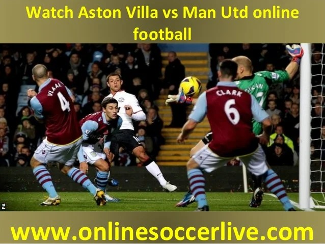 Watch Aston Villa Vs Man Utd Live Streaming