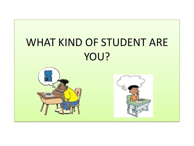 What Kind Of Student Are You?