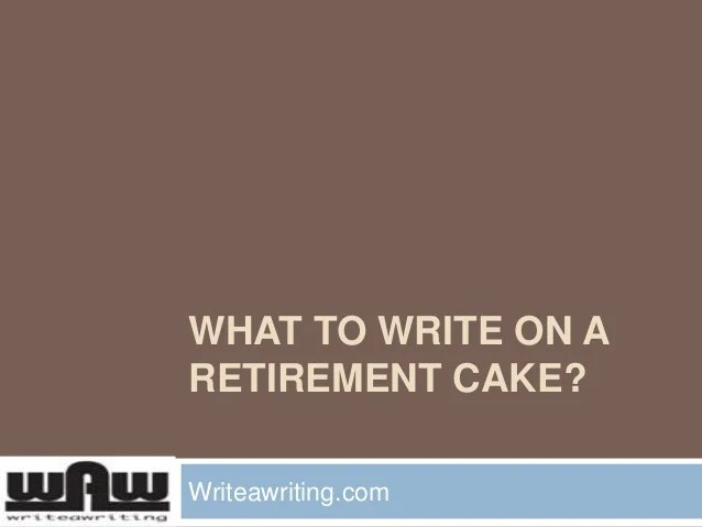 What to write on a Retirement Cake