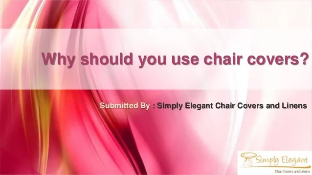 simply elegant chair covers and linens wheelchair bed why should you use submitted by