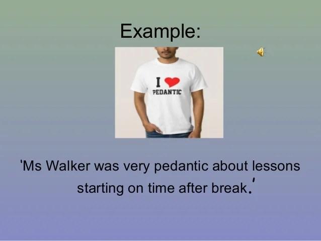 T4 Word Of The Week 6 Pedantic
