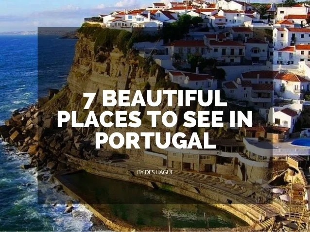 7 Beautiful Places To See In Portugal