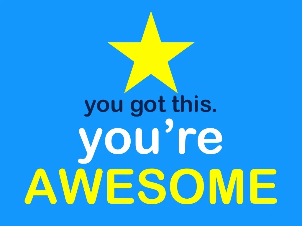 You Got This You Re Awesome