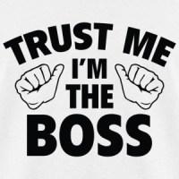Im A Boss T-Shirts | Spreadshirt