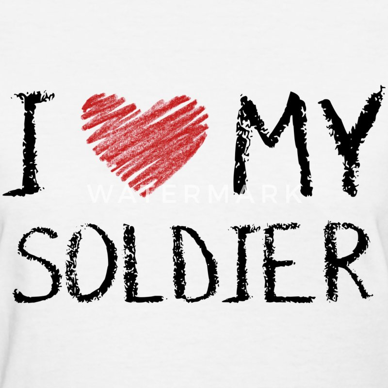 Download I Love My soldier T-Shirt | Spreadshirt
