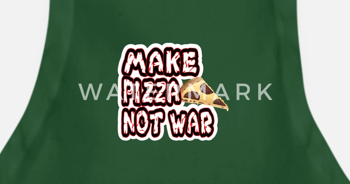 Make Pizza Not War Apron