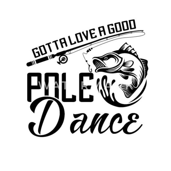 Download Gotta love a good Pole Dance - angler fisherman Bandana ...