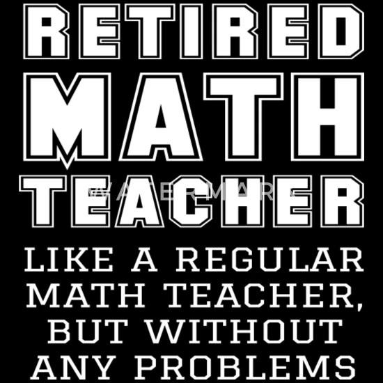 funny retired math teacher