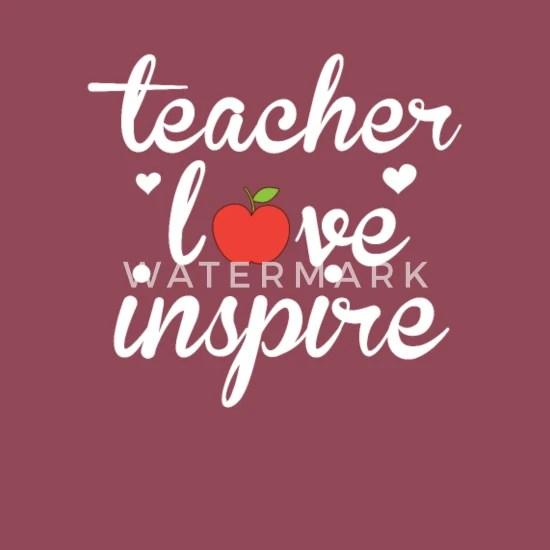 teach love inspire teacher
