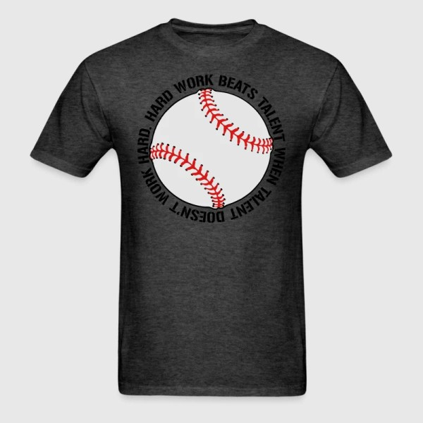 Hard Work Beats Talent Baseball Shirt T-shirt Spreadshirt