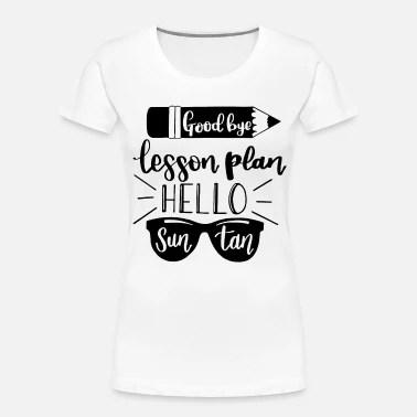 goodbye lesson plan hello teacher Women's T-Shirt