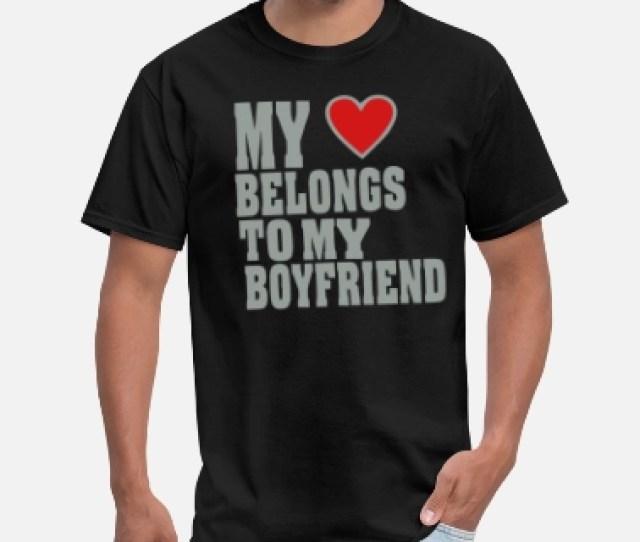 My Boyfriends Dick My Heart Belongs To My Boyfriend Mens T