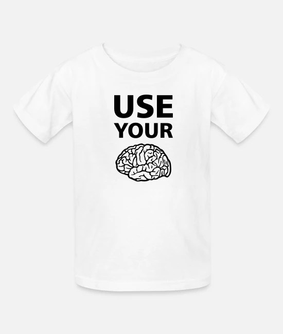Use Your Brain Funny Statement / Slogan Kids' T-Shirt