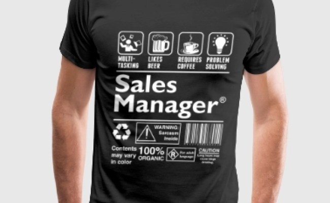 Shop Sales Manager Funny T Shirts Online Spreadshirt
