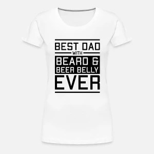 best dad with beard and beer belly ever Women's Organic T
