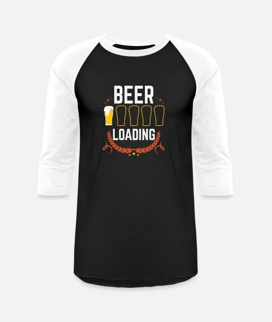 Funny Beer Loading Meme Beer Pong Drinking Gift Unisex Baseball T Shirt Spreadshirt