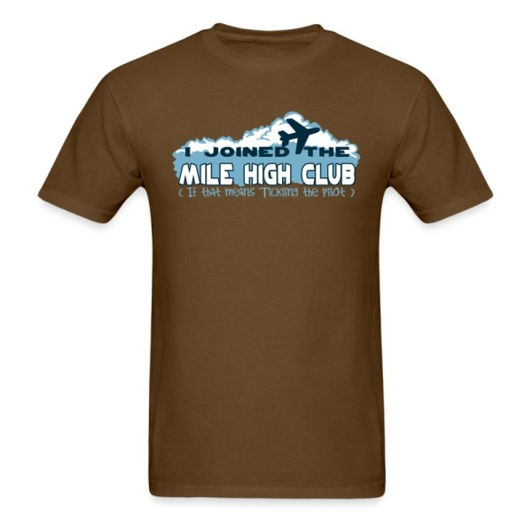Joined Mile High Club Means Tickling T-shirt